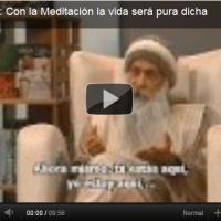 Osho - con la meditación la vida será pura dicha